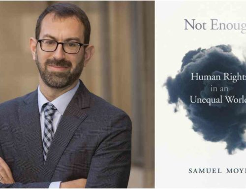 My Conversation With Samuel Moyn, Author Of Not Enough: Human Rights In An Unequal World