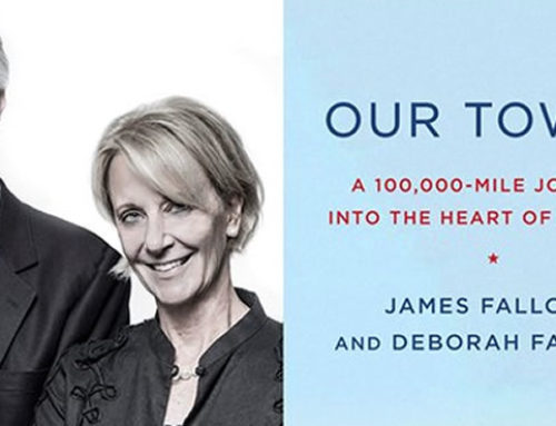My Conversation With James & Deborah Fallows, Authors Of Our Towns: A 100,000-Mile Journey Into The Heart of America