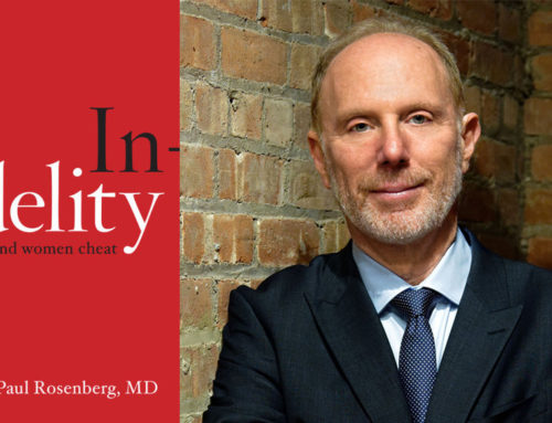 My Conversation With Dr. Kenneth Paul Rosenberg, Author Of Infidelity: Why Men & Women Cheat