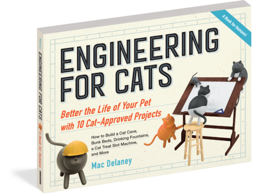 My Conversation With Mac Delaney Engineering For Cats: Better The Life Of Your Pet With10 Cat-Approved Projects