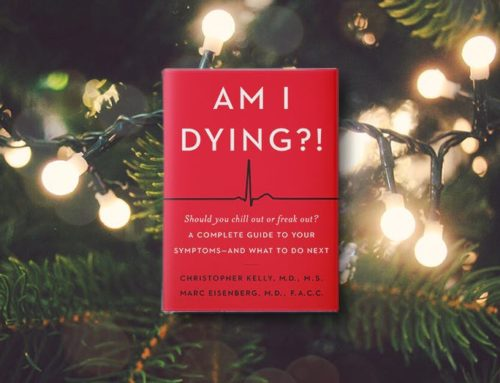 My Conversation With Dr. Christopher Kelly & Dr. Marc Eisenberg, Authors Of Am I Dying?!: A Complete Guide To Your Symptoms–And What To Do Next