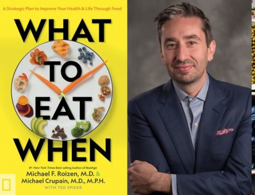 My Conversation With Drs. Michael Roizen & Michael Crupain, Authors Of What To Eat When: A Strategic Plan To Improve Your Health And Life Through Food