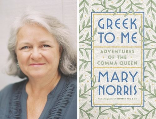 My Conversation With Mary Norris, NY Times Best-Selling Author Of Greek to Me: Adventures Of The Comma Queen