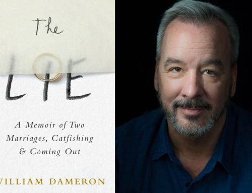 My Conversation With William Dameron, Author Of The Lie: A Memoir Of Two Marriages, Catfishing & Coming Out