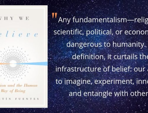 My Conversation With Agustin Fuentes, Author Of Why We Believe: Evolution and the Human Way Of Being (Foundational Questions in Science)