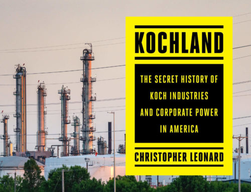 My Conversation With Christopher Leonard, Author Of Kochland: The Secret History Of Koch Industries And Corporate Power In America