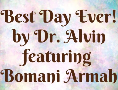 Song: Best Day Ever by Dr. Alvin featuring Bomani Armah