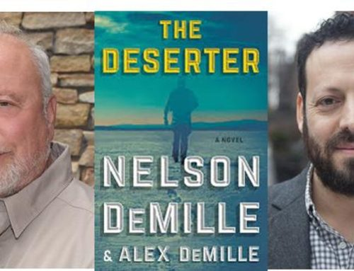 My Conversation With Nelson & Alex DeMille, Author Of The Deserter: A Novel